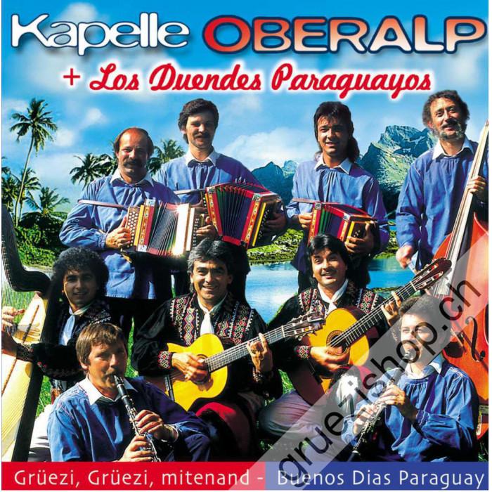 Kapelle Oberalp & Los Duendes Paraguayos - Grüezi, Grüezi, mitenand - Buenos Dias Paraguay