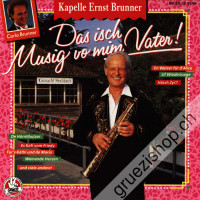 Kapelle Ernst Brunner - Das isch Musig vo mim Vater
