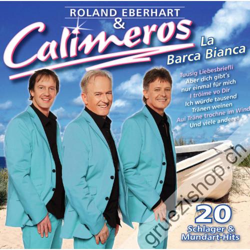 Roland Eberhart & Calimeros - La Barca Bianca (20 Schlager & Mundart-Hits)