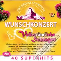Das grosse schweizer Wunschkonzert - Volkstümliche Schlager