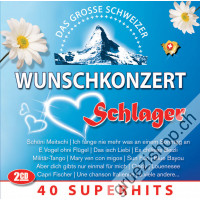 Das grosse Schweizer Wunschkonzert - Schlager
