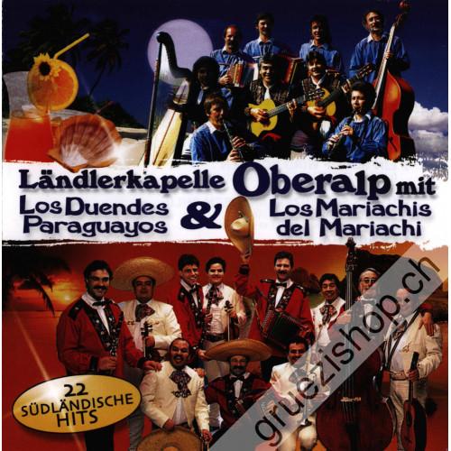 Kapelle Oberalp mit Los Duendes Paraguayos & Los Mariachis del Mariachi - 22 südländische Hits