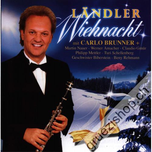Carlo Brunner - Ländler Wiehnacht mit Carlo Brunner & Gäste