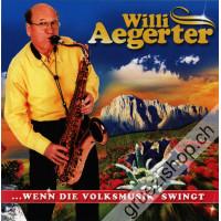 Willi Aegerter - ...Wenn die Volksmusik swingt
