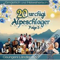 Gmüehtlich und Heimweherisch - 20 urchigi Alpeschlager (Folge 3)