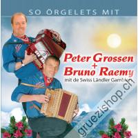 Peter Grossen + Bruno Raemy mit de Swiss Ländler Gamblers - So örgelets mit