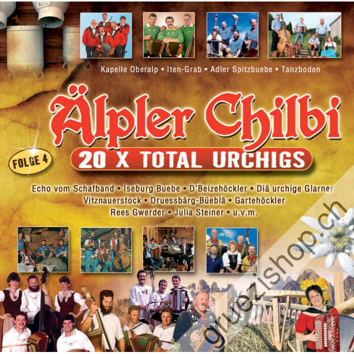 Diverse - Älpler Chilbi - 20x Total Urchigs (Folge 4)