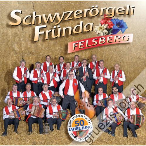 Schwyzerörgelifründa Felsberg - 50 Jahre