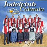 Jodelclub Calanda - Es Härz us Gold