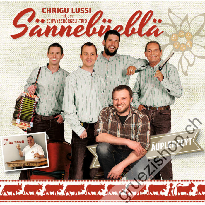 Chrigu Lussi mit de Sännebüeblä -  Äuplerzeyt