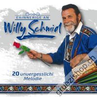 Erinnerige an Willy Schmid - 20 unvergesslichi Melodie