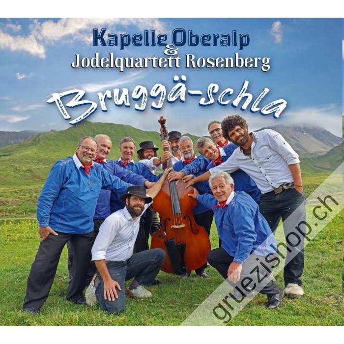 Kapelle Oberalp & Jodelquartett Rosenberg - Bruggä-schla
