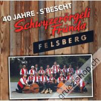 Schwyzerörgelifründa Felsberg - 40 Jahre - S'Bescht