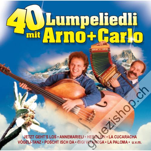Arno + Carlo - 40 Lumpeliedli Arno + Carlo