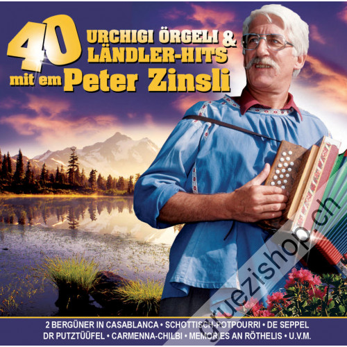 Peter Zinsli - 40 Urchigi Örgeli & Ländler-Hits