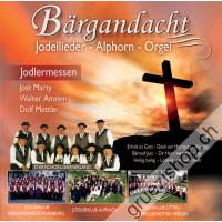 Bärgandacht - Jodellieder - Alphorn - Orgel