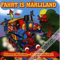 Fahrt is Märliland - Grimms Märchen (Schwiizerdütsch)
