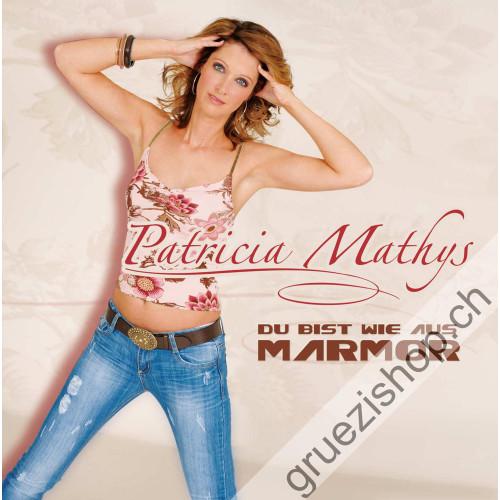 Patricia Mathys - Du bist wie aus Marmor