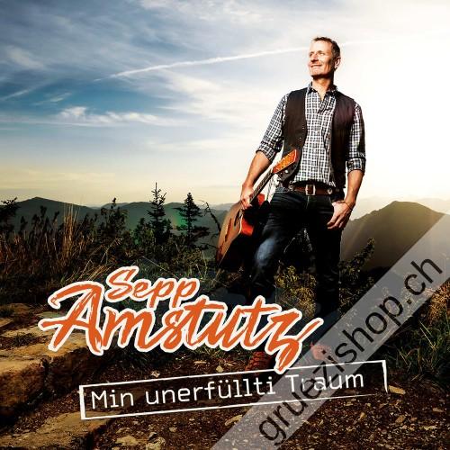 Sepp Amstutz - Min unerfüllti Traum